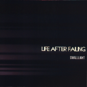 image of the album cover for Life After Failing's Small Light